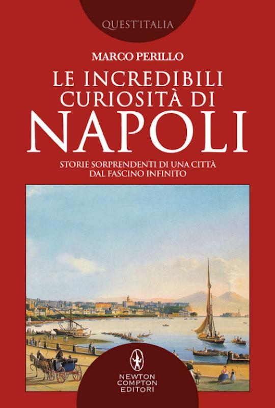 Perillo Incredibili curiosità di Napoli